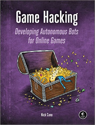 Game Hacking developing autonomous bots for online games book nick cano